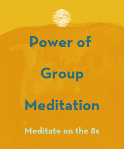 Power of Group Meditation - Meditate on the 8s