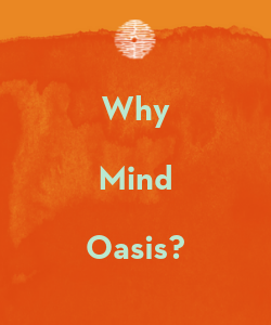 Why Mind Oasis?